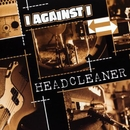 Headcleaner/I Against I