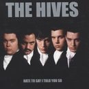 Hate To Say I Told You So/The Hives