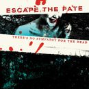 There's No Sympathy For The Dead/Escape The Fate