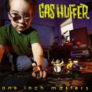 One Inch Masters/Gas Huffer
