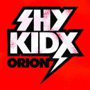Orion EP/Shy Kidx