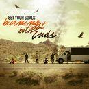 Burning At Both Ends/Set Your Goals
