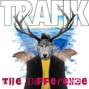 The Difference  (Remixes)/Trafik