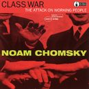Class War: The Attack On Working People/Noam Chomsky