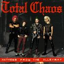 Anthems From The Alleyway/Total Chaos