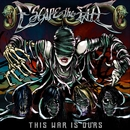 This War Is Ours/Escape The Fate
