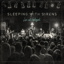 Live and Unplugged/Sleeping With Sirens