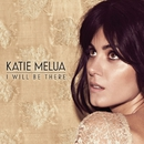 I Will Be There/Katie Melua
