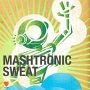 Sweat  (Remixes)/Mashtronic
