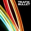 Bullet/Trafik