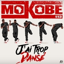 J'ai trop dansé/Mokobé