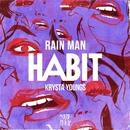 Habit/Rain Man & Krysta Youngs