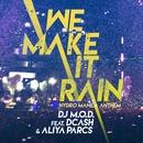We Make It Rain (feat. DCash and Aliya Parcs)/DJ M.O.D.
