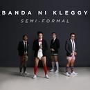 Semi-Formal/Banda Ni Kleggy