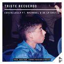 Triste Recuerdo (feat. Arcangel & De La Ghetto)/Cosculluela
