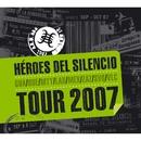 En Brazos De La Fiebre (Live Tour 2007)/Héroes Del Silencio