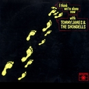 I Think We're Alone Now/Tommy James And The Shondells
