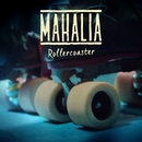 Rollercoaster/Mahalia