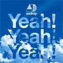 Yeah!  Yeah!  Yeah!/androp