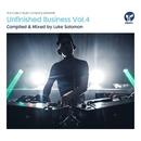 Unfinished Business, Vol. 4 - Compiled & Mixed by Luke Solomon/Luke Solomon