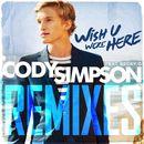 Wish U Were Here Remixes/Cody Simpson