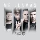 Me Llamas/Piso 21