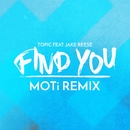 Find You (feat. Jake Reese) [MOTi Remix]/Topic