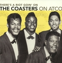 There's A Riot Goin' On: The Coasters On Atco/The Coasters