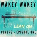Wakey Wakey Covers - Episode 1/Wakey Wakey
