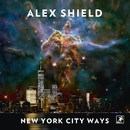 New York City Ways/Alex Shield