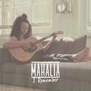I Remember/Mahalia