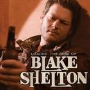 Loaded: The Best Of Blake Shelton/Blake Shelton