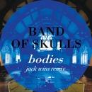 Bodies (Jack Wins Remix)/Band Of Skulls