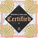 Certified/MORTEN & TWOLOUD