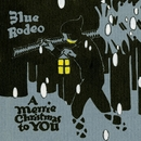 A Merrie Christmas To You/Blue Rodeo