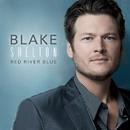 Red River Blue (Deluxe Version)/Blake Shelton