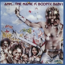 Ahh...The Name Is Bootsy, Baby!/Bootsy Collins