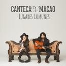 Lugares Comunes/Canteca de Macao