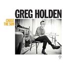 Chase The Sun/Greg Holden