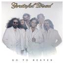 Go To Heaven/Grateful Dead
