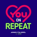 You On Repeat (feat. Heyday)/Jeremy Folderol