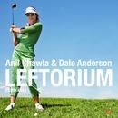 Leftorium/Anil Chawla & Dale Anderson