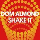 Shake It/Dom Almond