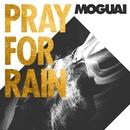 Pray For Rain (The Remixes)/MOGUAI