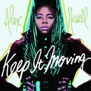 Keep It Moving/Alex Newell