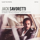 Sleep No More/Jack Savoretti