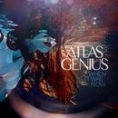 When It Was Now (Deluxe Version)/Atlas Genius