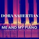 Me And My Piano Greatest Hits Vol. 1/Dora Sahertian