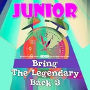 Bring The Legendary Back 3/Junior