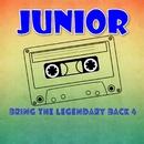Bring The Legendary Back 4/Junior